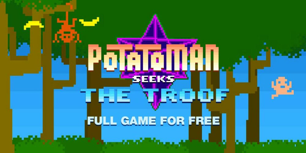 Potatoman Seeks The Troof : How To Get It FREE!