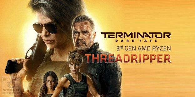 Behind Terminator Dark Fate : 3rd Gen AMD Threadripper!