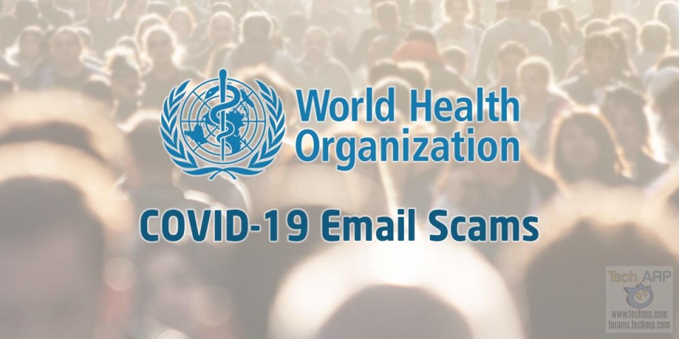 Warning : WHO COVID-19 Email Scams Are Spreading!
