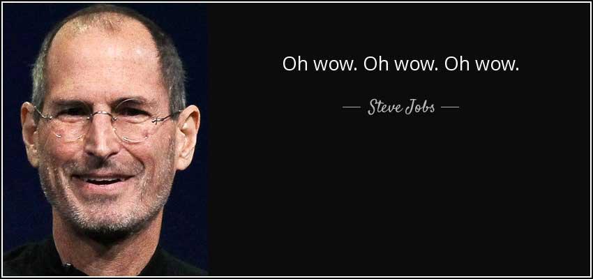 Steve Jobs Last Words Oh Wow