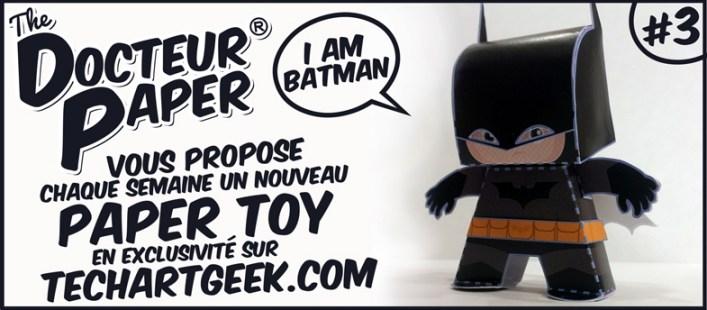 Les Paper Toys de Docteur Paper : #3 Batman