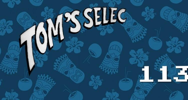 Tom's Selec - 113