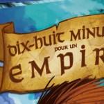 Dix-huit minutes pour un Empire : la review