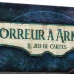 Horreur à Arkham le jeu de cartes : la review