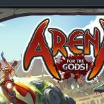 ARENA for the Gods : la review