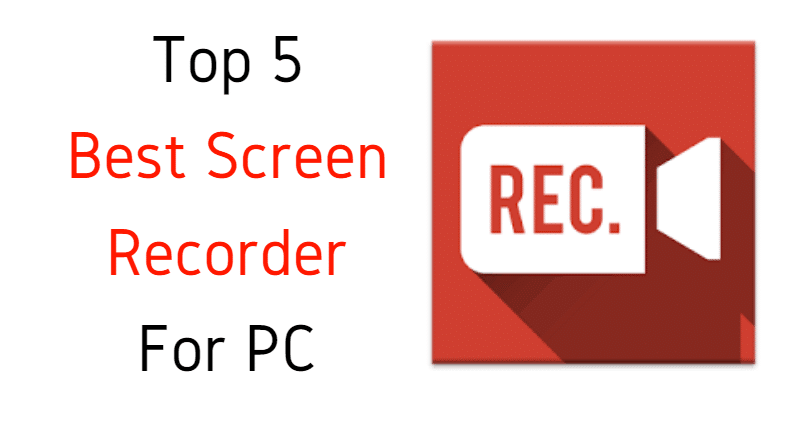 Top 5 Best Screen Recorder For PC ( Free Screen Recorders For Windows)
