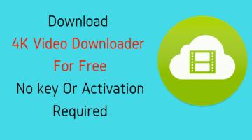 4K Videos Downloader Free Download | Download Full Version For Free