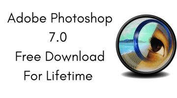 Adobe Photoshop 7.0 Free Download Full Version (Lifetime)