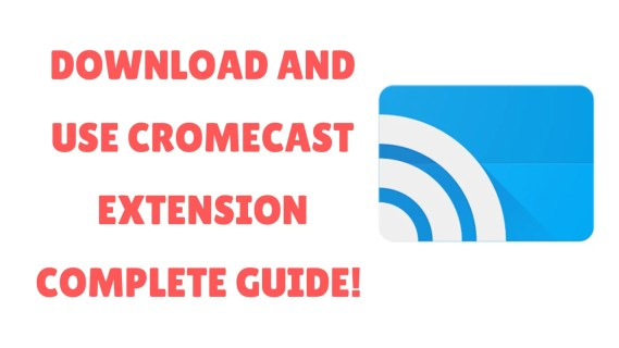 Download Chromecast Extension