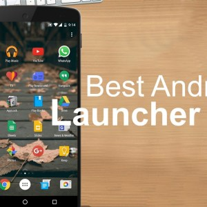 Android Launcher, Android Launchers, The Basic Android Launcher, Action Launcher 3, Nova Launcher, Google Now Launcher, Android Launcher Faetures, Android Launcher Themes, Android Launcher Extra features, Android Launcher Available, Android Launcher Need, Android Launcher Requirement, Android Launcher Importance, Android Launcher Compatibility