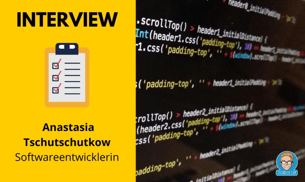 Interview mit einer Softwareentwicklerin (Anastasia Tschutschutkow / Kassel)