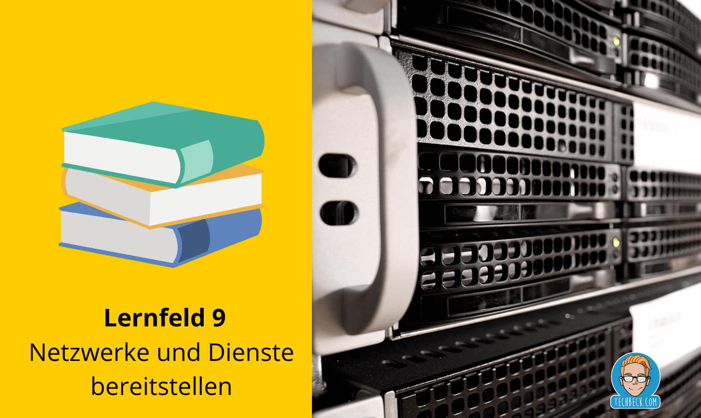 Lernfeld 9 Netzwerke und Dienste bereitstellen