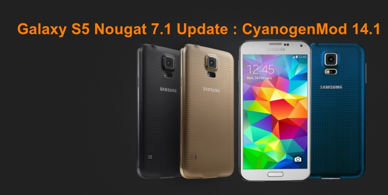 galaxy s5 nougat update cm 14