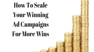 How to scale an ad campaign