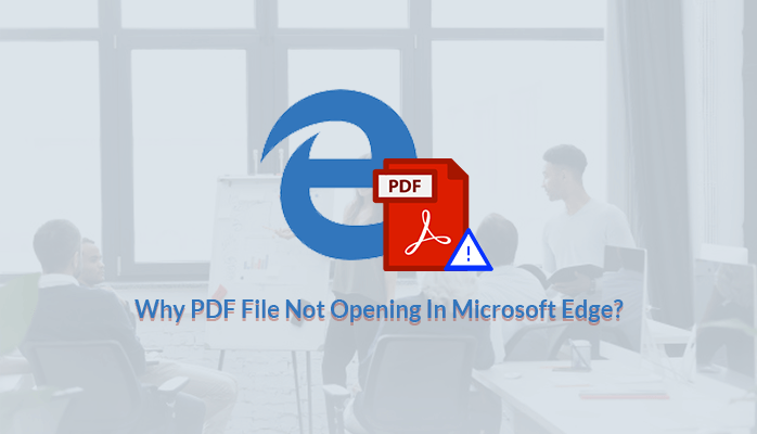 Why PDF File Not Opening In Microsoft Edge?