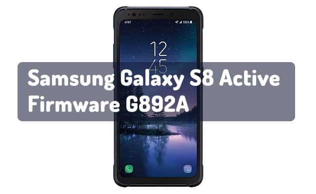 Samsung Galaxy S8 Active Firmware G892A | TechBiriyani com