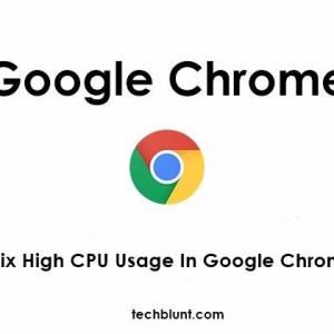 Fix High CPU Usage in Google Chrome