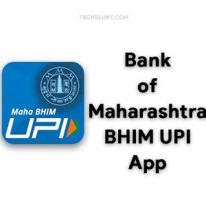 BHIM Maha UPI App - Bank of Maharashtra UPI App