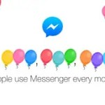 See The Improvement On Facebook Messenger As It Hit Over One Billion Users Every Month