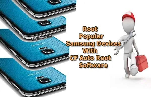 Root Samsung Phones Tablets With CF Auto Root App