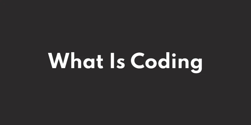 What is Coding? how can we learn to code?