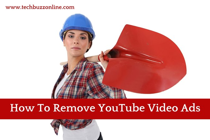 How To Remove YouTube Video Ads