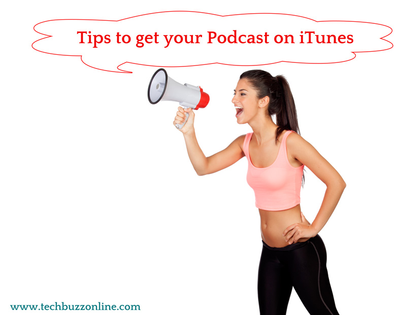 Tips to get your Podcast on iTunes