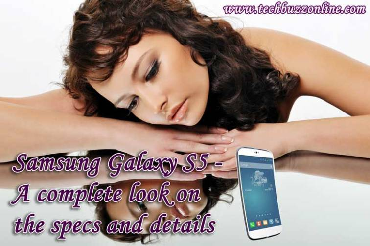 Samsung Galaxy S5 Specs: What To Expect
