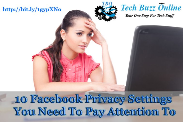 10 Facebook Privacy Settings You Need To Pay Attention To