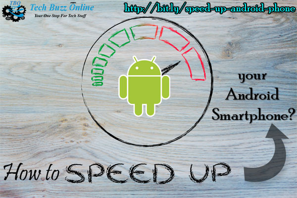 How to speed up your Android Smartphone?