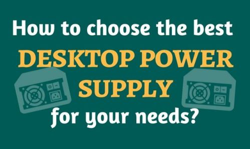 How to pick the best desktop power supply for your needs