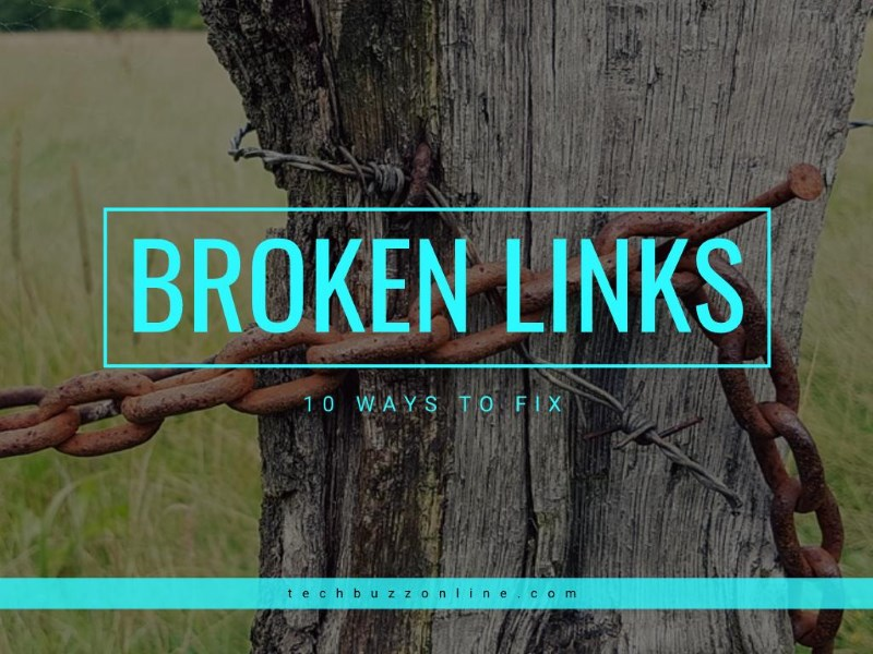 10 Ways to Fix Broken Links on Websites