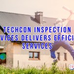 Techcon Inspection Services Delivers Efficient Services