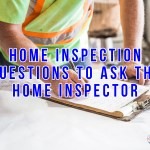 Home Inspection Questions to Ask the Home Inspector