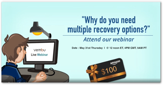 Vembu Webinar : Why do we need Multiple Recovery options?