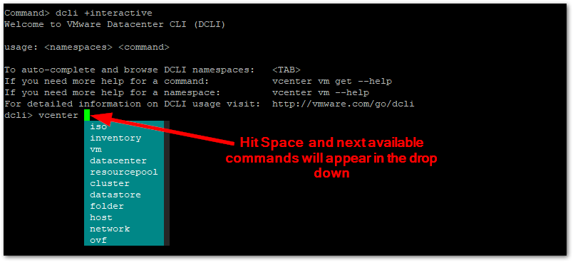 Datacenter CLI (DCLI) : space to get the list of commands