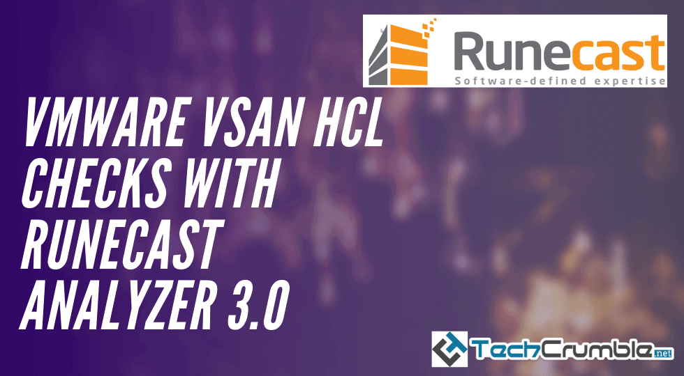 VMware vSAN HCL Checks With Runecast Analyzer 3 0   TechCrumble