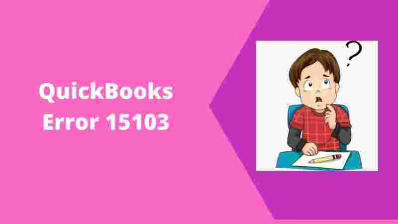 QuickBooks Error 15103