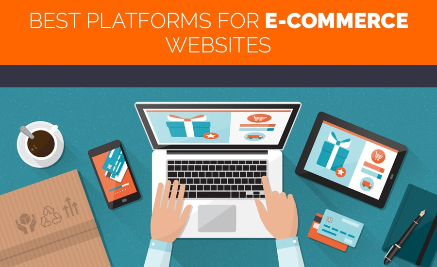 Best Platforms For E-Commerce Websites