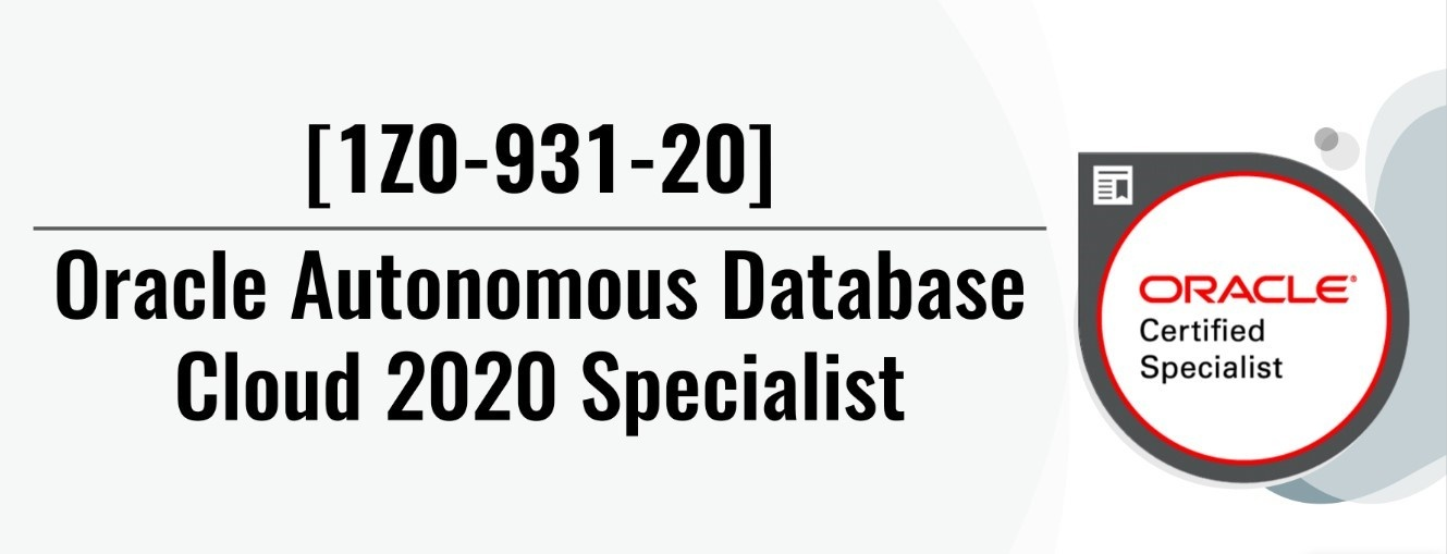 Get Oracle's Industry-Recognized Certified Professional Credential by Getting 1Z0-931-20 Exam Dumps