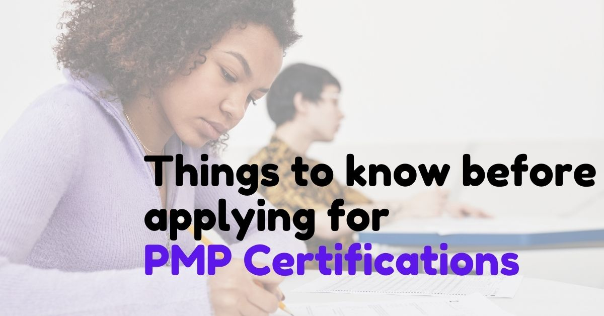 Things to know before applying for PMP Certifications