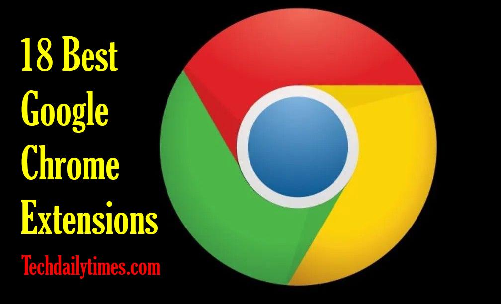 18 Best google chrome extensions
