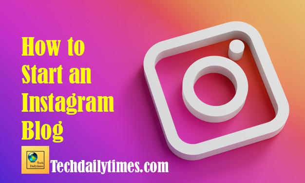 How to Start an Instagram Blog
