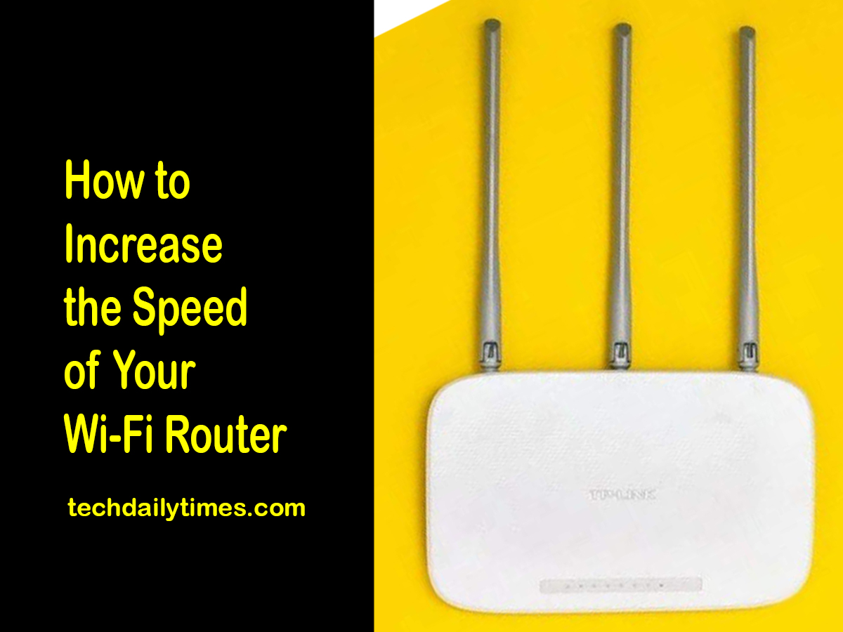 How to Increase the Speed of Wi-Fi Router