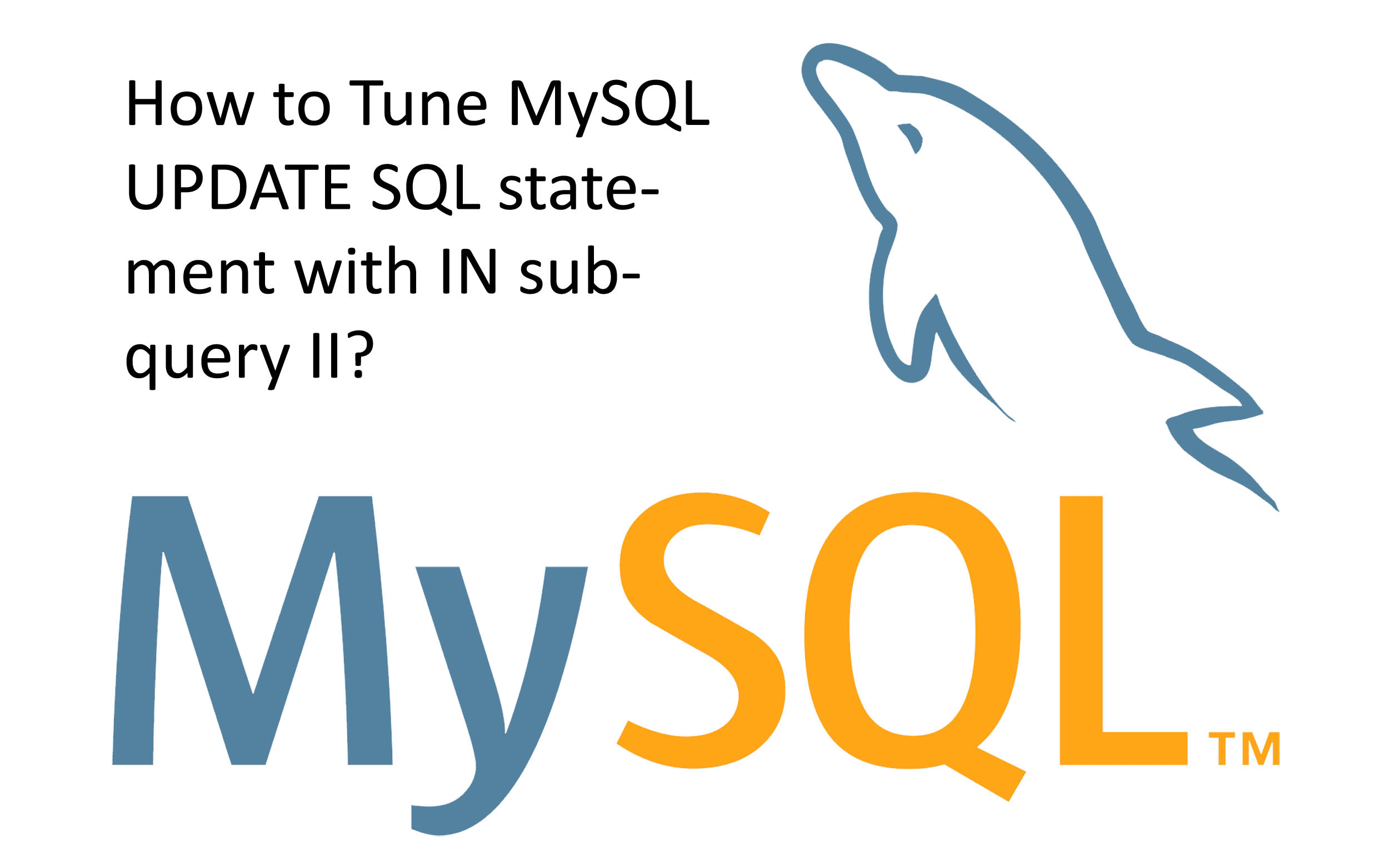 How to Tune MySQL UPDATE SQL statement with IN subquery II?