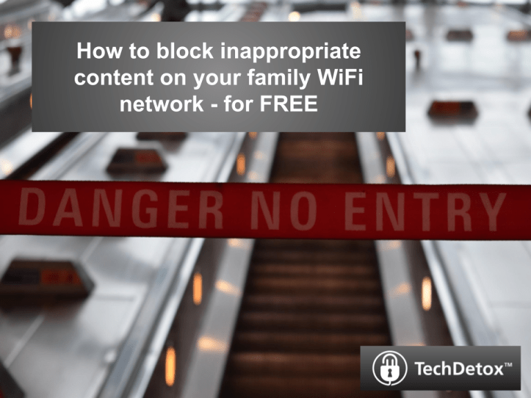 How to block inappropriate content on family WiFi techdetoxbox.com