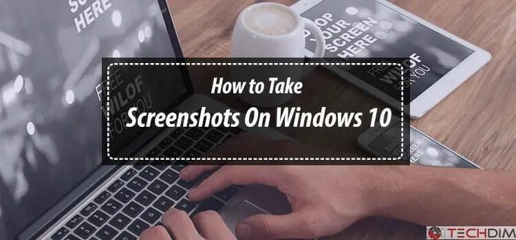 how to take screenshots on windows 10