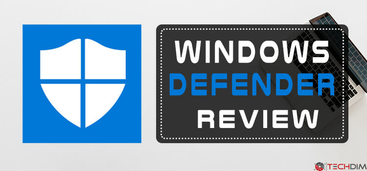 Windows Defender Review | Do You Really Need an Antivirus in Windows