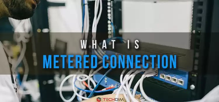 What Is Metered Connection