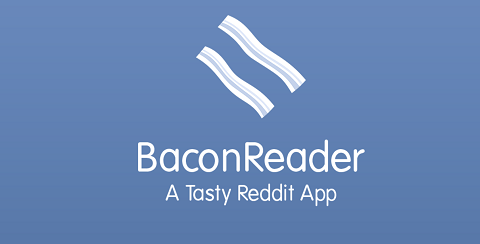 bacon reader top reddit apps in android